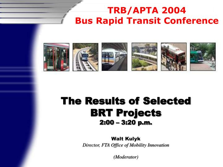 The Results of Selected BRT Projects
