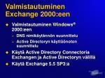 valmistautuminen exchange 2000 een