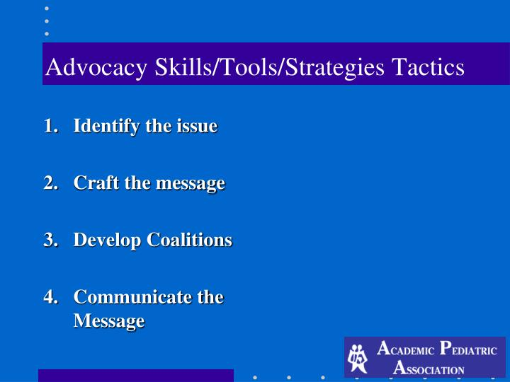 Advocacy Skills/Tools/Strategies Tactics