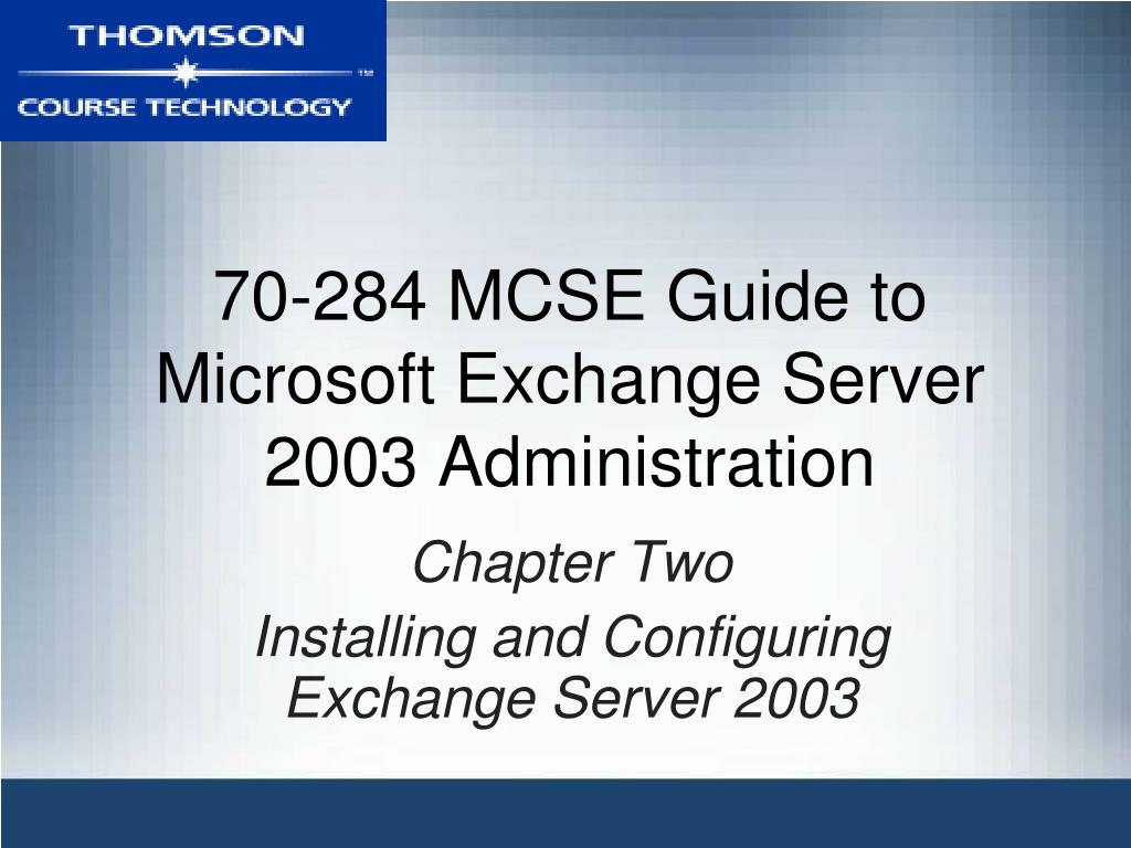 70 284 mcse guide to microsoft exchange server 2003 administration l.