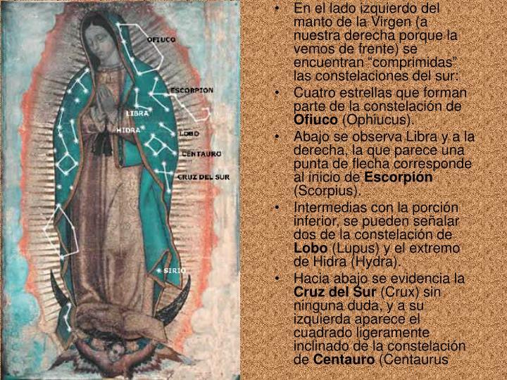 """En el lado izquierdo del manto de la Virgen (a nuestra derecha porque la vemos de frente) se encuentran """"comprimidas"""" las constelaciones del sur:"""