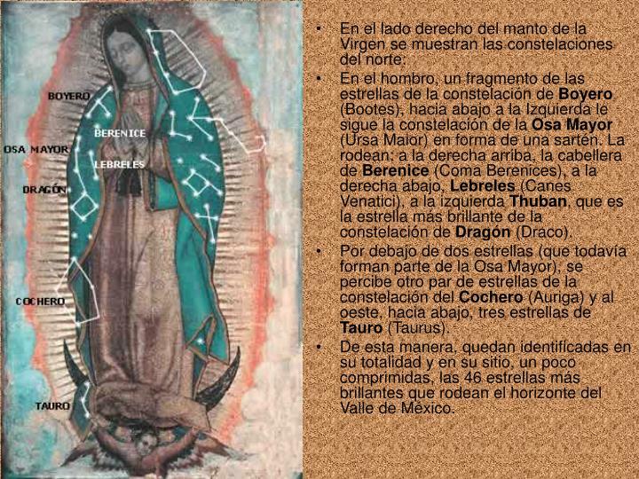 En el lado derecho del manto de la Virgen se muestran las constelaciones del norte: