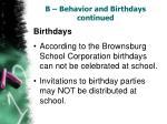 b behavior and birthdays continued