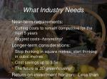 what industry needs