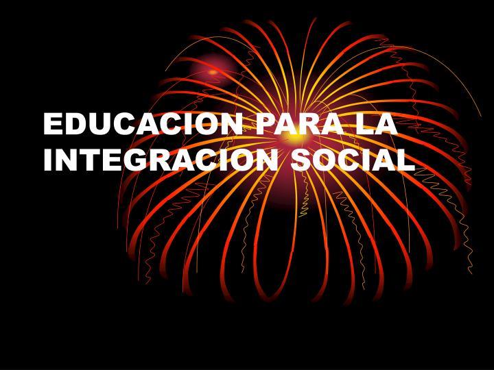 educacion para la integracion social n.