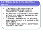 la integraci n comunicacional se refiere