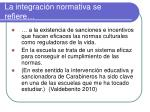 la integraci n normativa se refiere