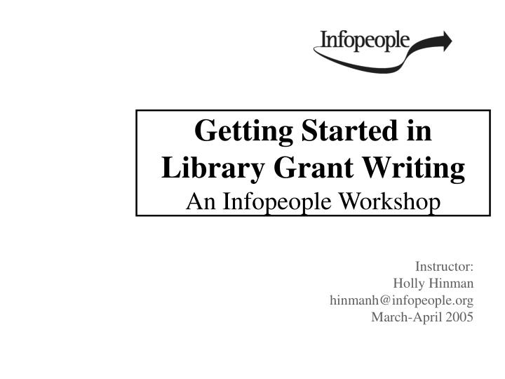 getting started in library grant writing an infopeople workshop n.