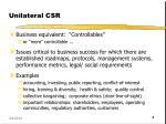 unilateral csr