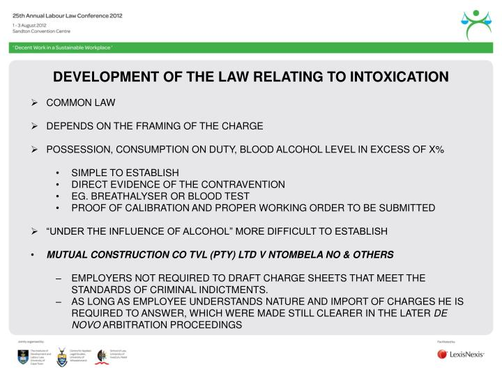 DEVELOPMENT OF THE LAW RELATING TO INTOXICATION