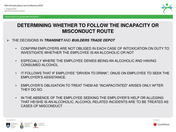 DETERMINING WHETHER TO FOLLOW THE INCAPACITY OR MISCONDUCT ROUTE
