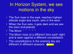 in horizon system we see motions in the sky