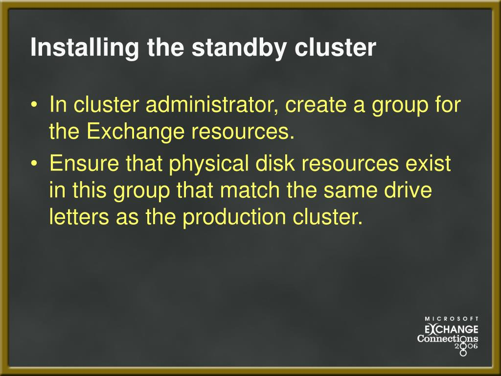 Installing the standby cluster