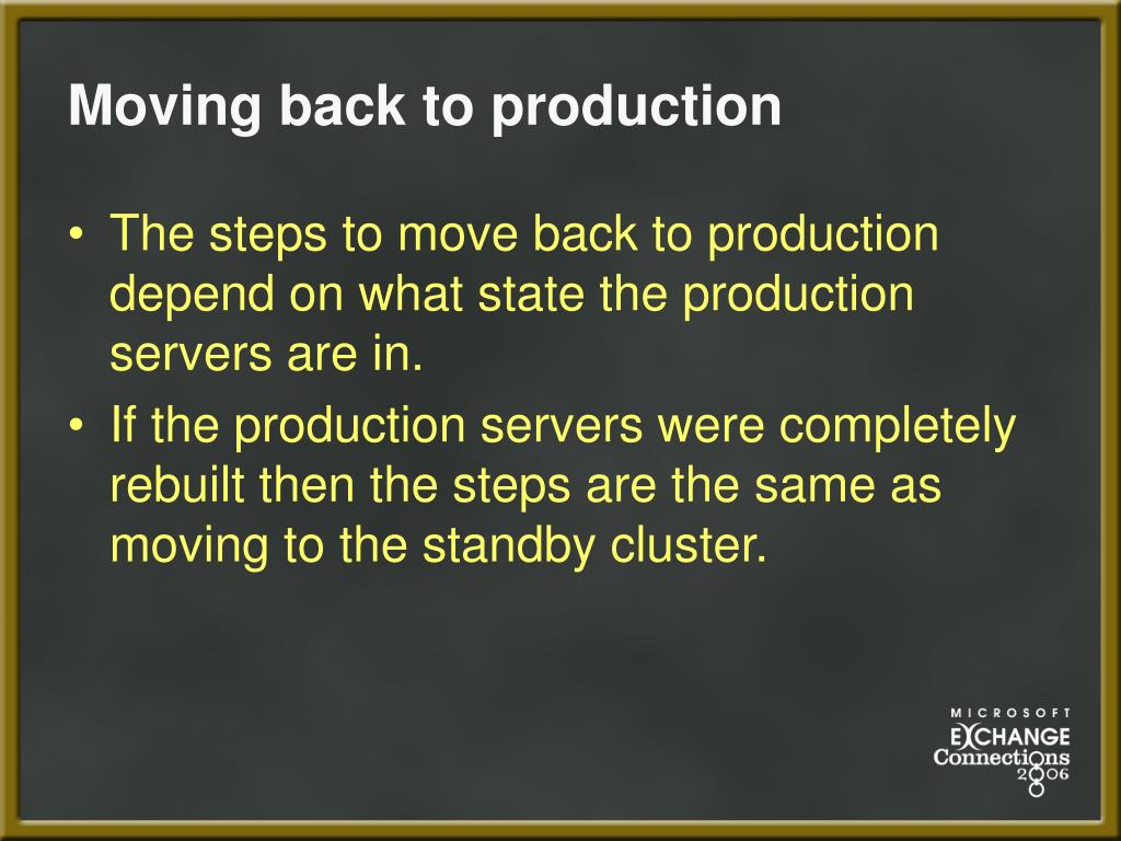 Moving back to production