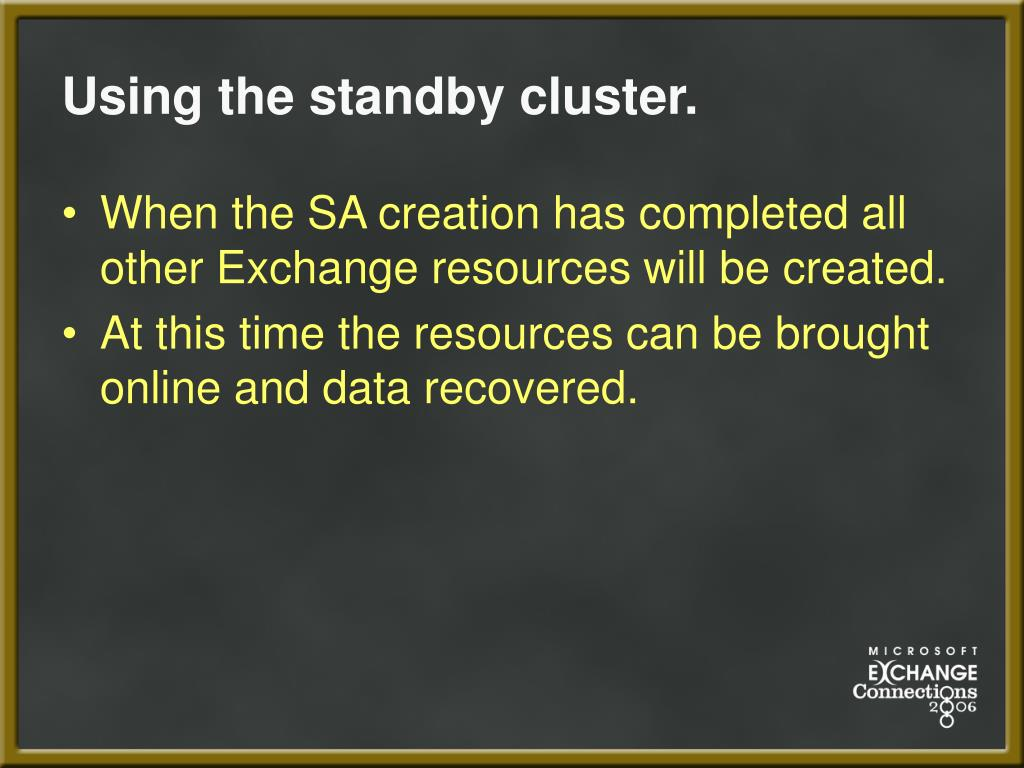 Using the standby cluster.