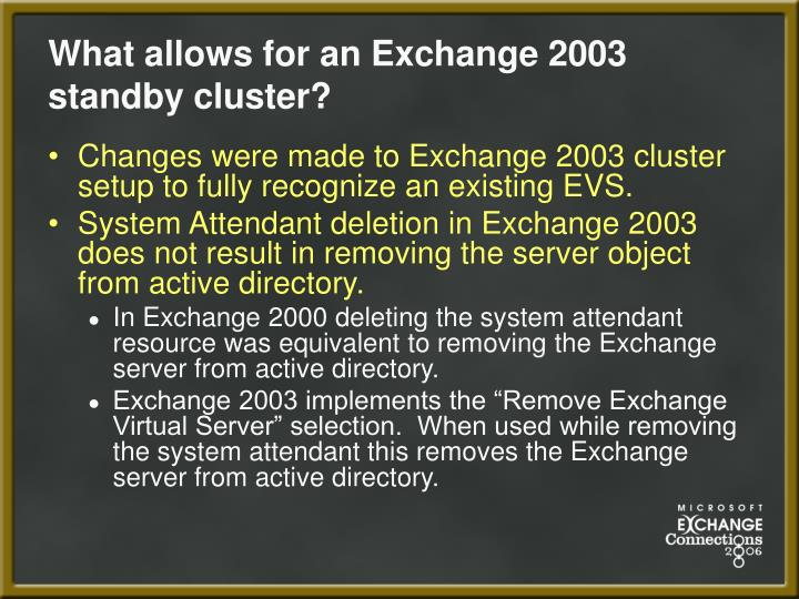 What allows for an exchange 2003 standby cluster