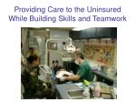 providing care to the uninsured while building skills and teamwork