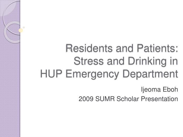 residents and patients stress and drinking in hup emergency department n.