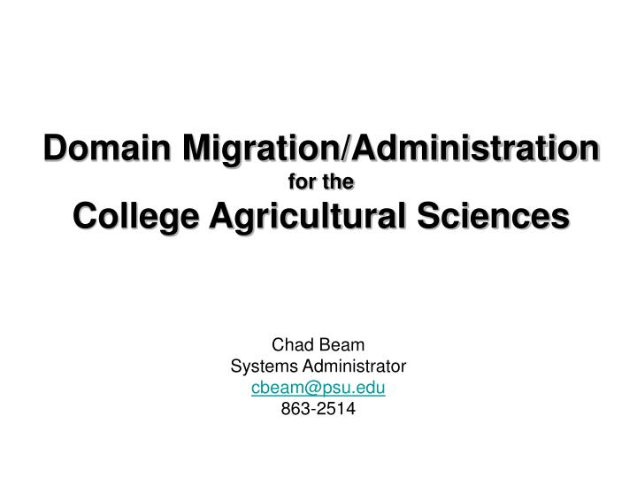 Domain migration administration for the college agricultural sciences