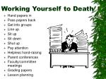 working yourself to death