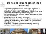 do we add value to collections services