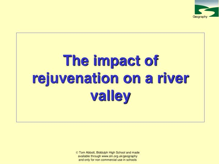 the impact of rejuvenation on a river valley n.