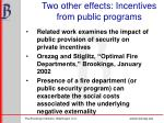 two other effects incentives from public programs