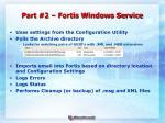 part 2 fortis windows service