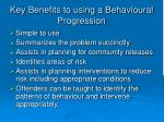 key benefits to using a behavioural progression