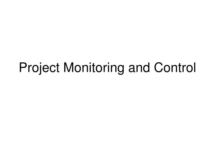 project monitoring and control n.