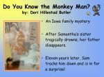 do you know the monkey man by dori hillestad butler