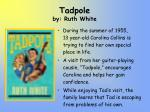 tadpole by ruth white