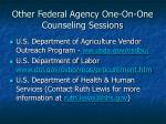other federal agency one on one counseling sessions