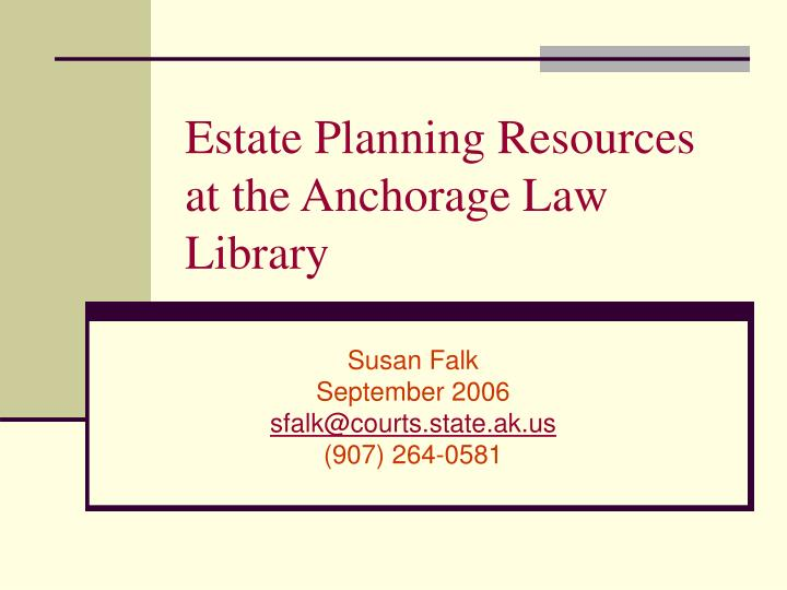 estate planning resources at the anchorage law library n.