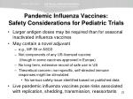 pandemic influenza vaccines safety considerations for pediatric trials