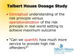 talbert house dosage study