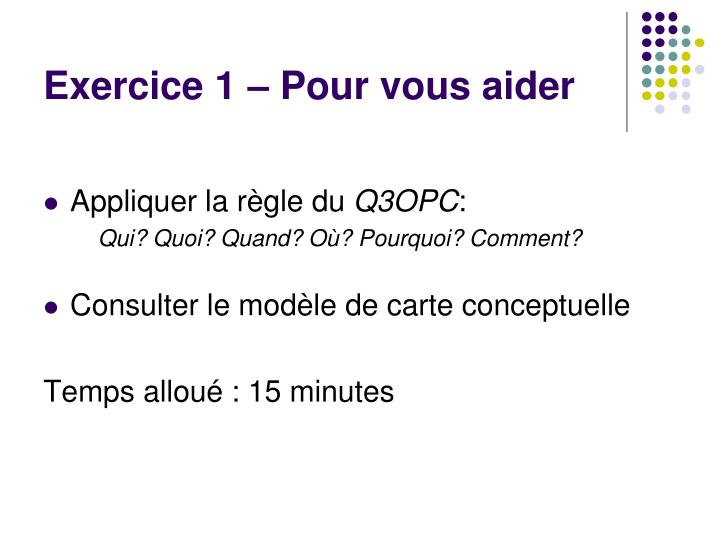 Exercice 1 – Pour vous aider