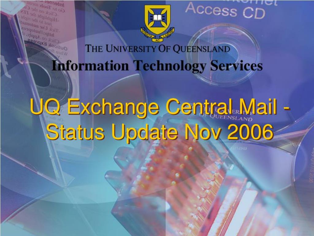 uq exchange central mail status update nov 2006