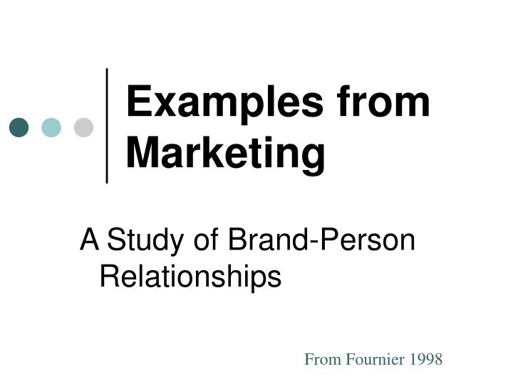 Examples from Marketing