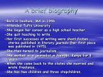 a brief biography