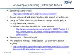 for example searching twitter and tweets