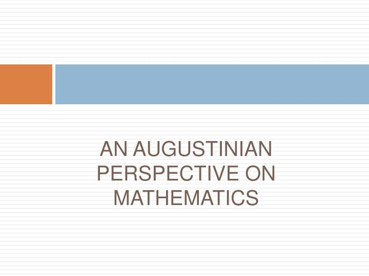an augustinian perspective on mathematics n.