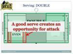 serving double