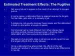 estimated treatment effects the fugitive