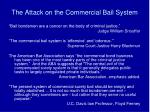 the attack on the commercial bail system