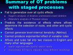 summary of ot problems with staged processes