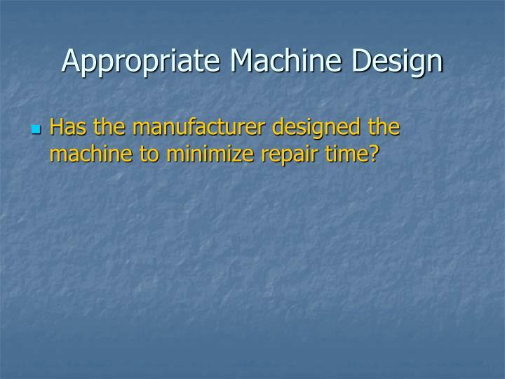 Appropriate Machine Design