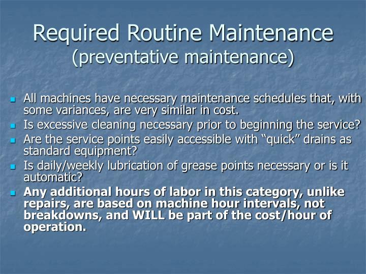 Required Routine Maintenance