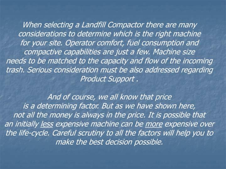 When selecting a Landfill Compactor there are many