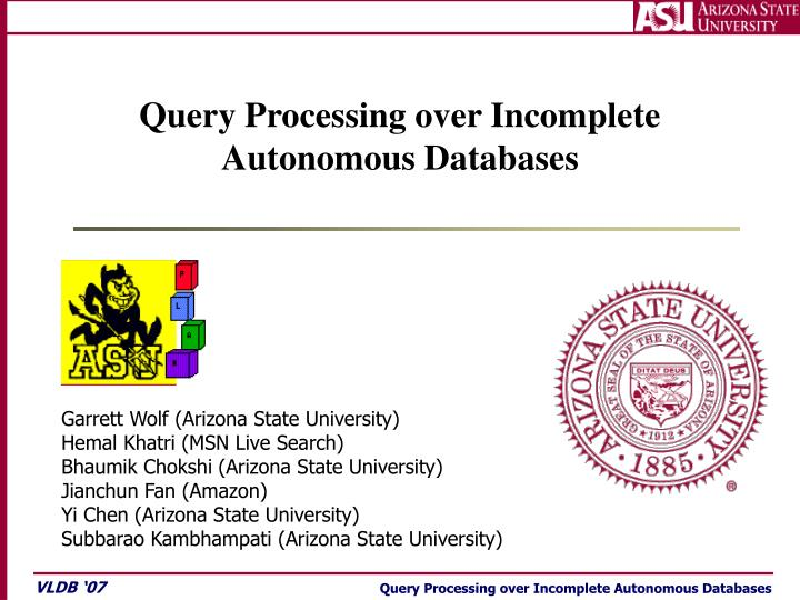 query processing over incomplete autonomous databases n.